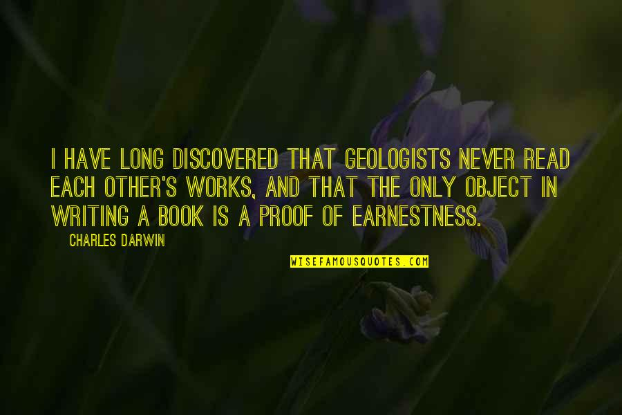 Read The Book Quotes By Charles Darwin: I have long discovered that geologists never read