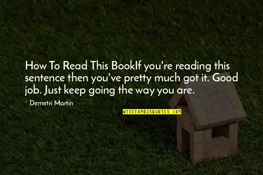 Read The Book Quotes By Demetri Martin: How To Read This BookIf you're reading this