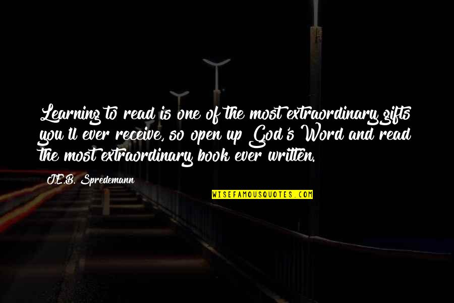 Read The Book Quotes By J.E.B. Spredemann: Learning to read is one of the most