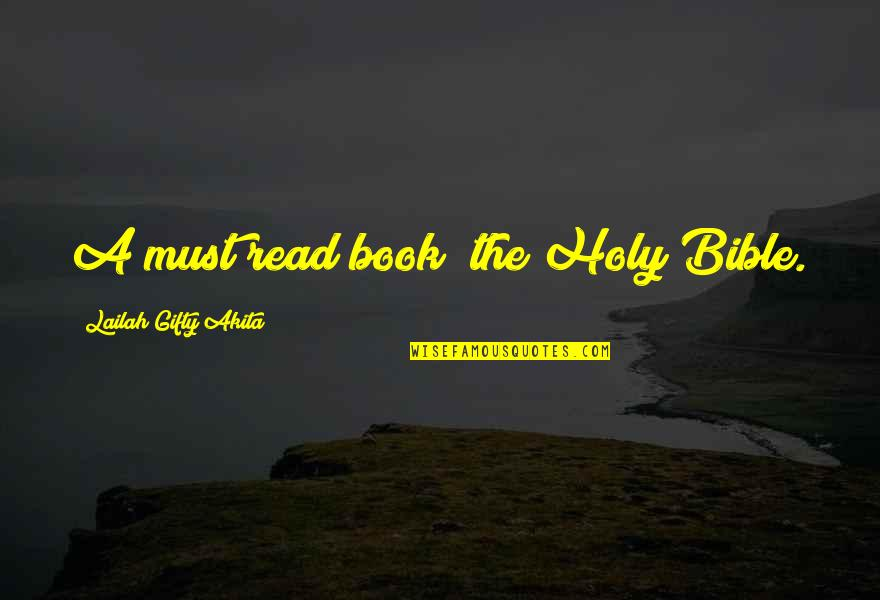 Read The Book Quotes By Lailah Gifty Akita: A must read book; the Holy Bible.