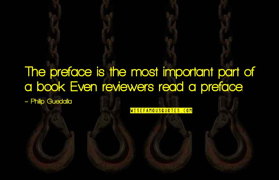Read The Book Quotes By Philip Guedalla: The preface is the most important part of