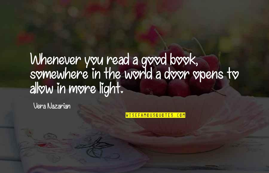 Read The Book Quotes By Vera Nazarian: Whenever you read a good book, somewhere in