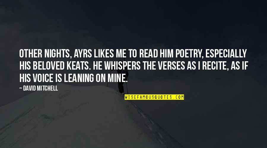 Read To Me Quotes By David Mitchell: Other nights, Ayrs likes me to read him