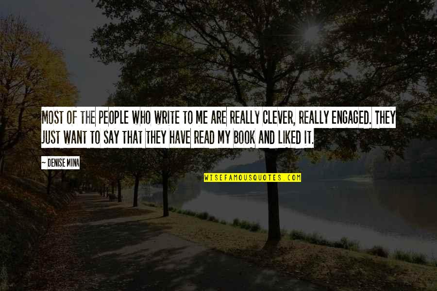 Read To Me Quotes By Denise Mina: Most of the people who write to me
