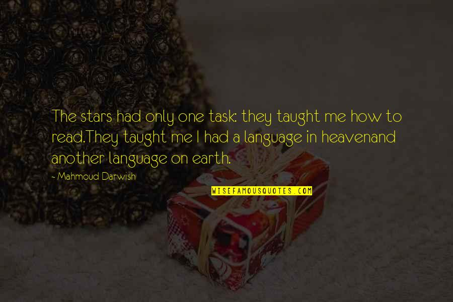 Read To Me Quotes By Mahmoud Darwish: The stars had only one task: they taught