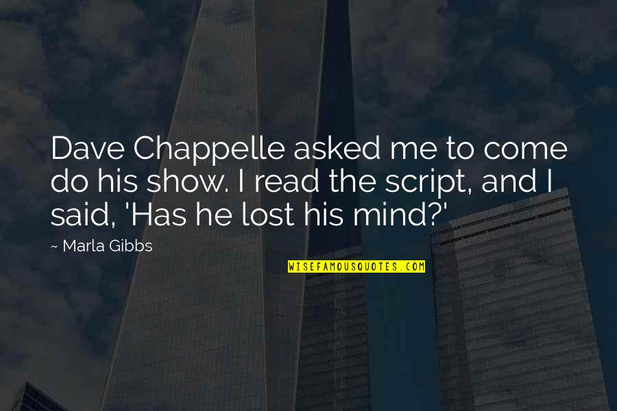 Read To Me Quotes By Marla Gibbs: Dave Chappelle asked me to come do his
