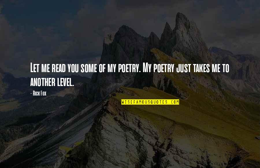 Read To Me Quotes By Rick Fox: Let me read you some of my poetry.