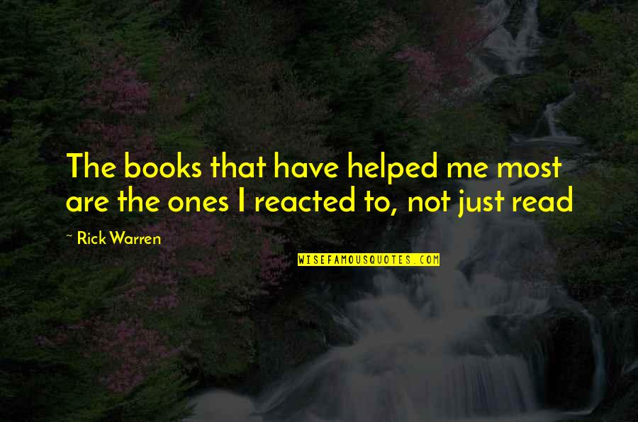 Read To Me Quotes By Rick Warren: The books that have helped me most are
