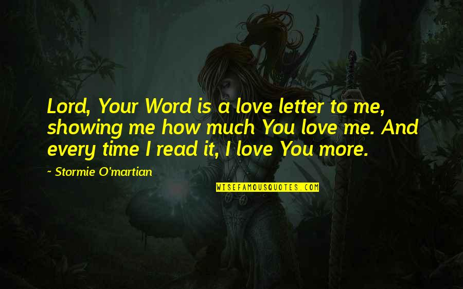 Read To Me Quotes By Stormie O'martian: Lord, Your Word is a love letter to