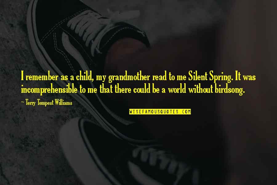 Read To Me Quotes By Terry Tempest Williams: I remember as a child, my grandmother read