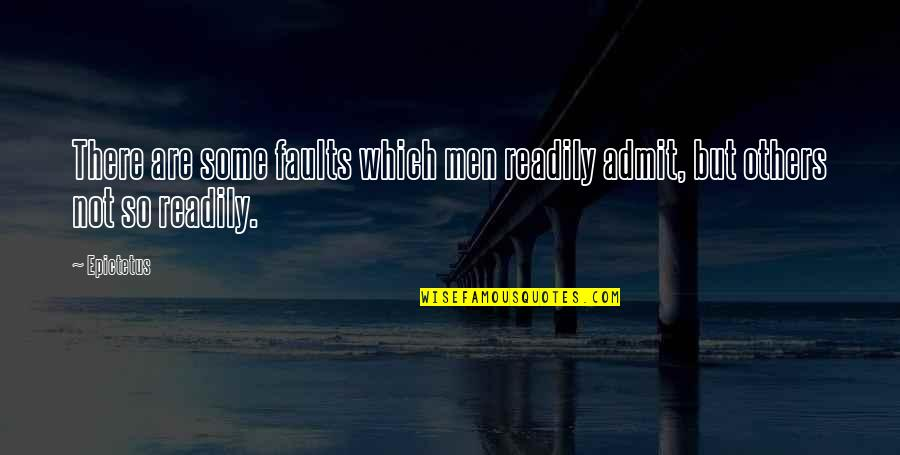 Readily Quotes By Epictetus: There are some faults which men readily admit,