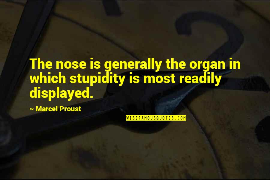 Readily Quotes By Marcel Proust: The nose is generally the organ in which