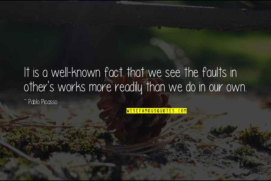 Readily Quotes By Pablo Picasso: It is a well-known fact that we see