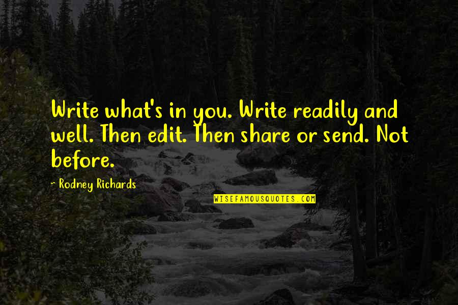 Readily Quotes By Rodney Richards: Write what's in you. Write readily and well.