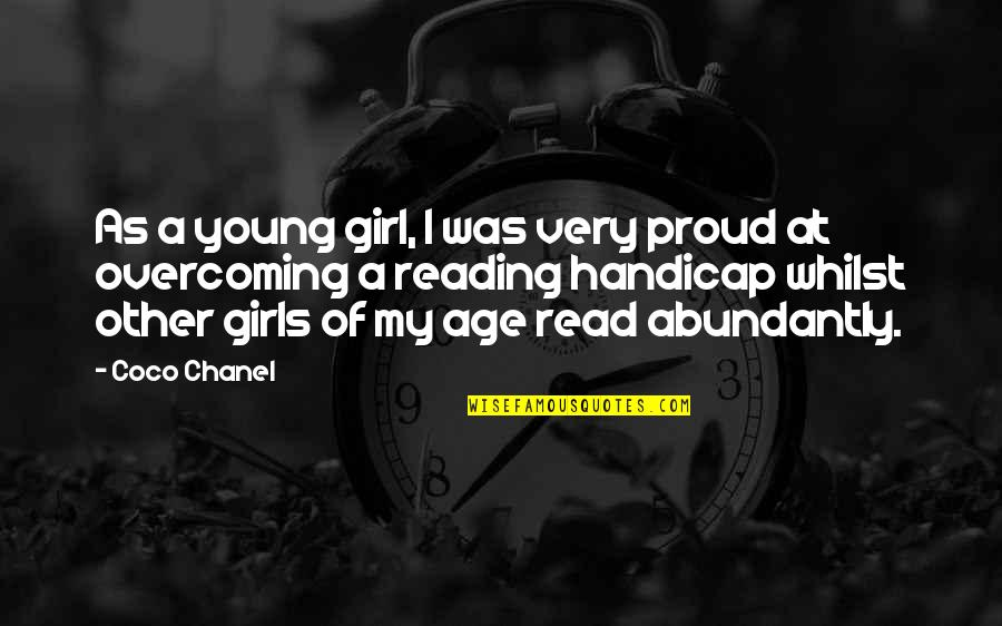 Reading At A Young Age Quotes By Coco Chanel: As a young girl, I was very proud