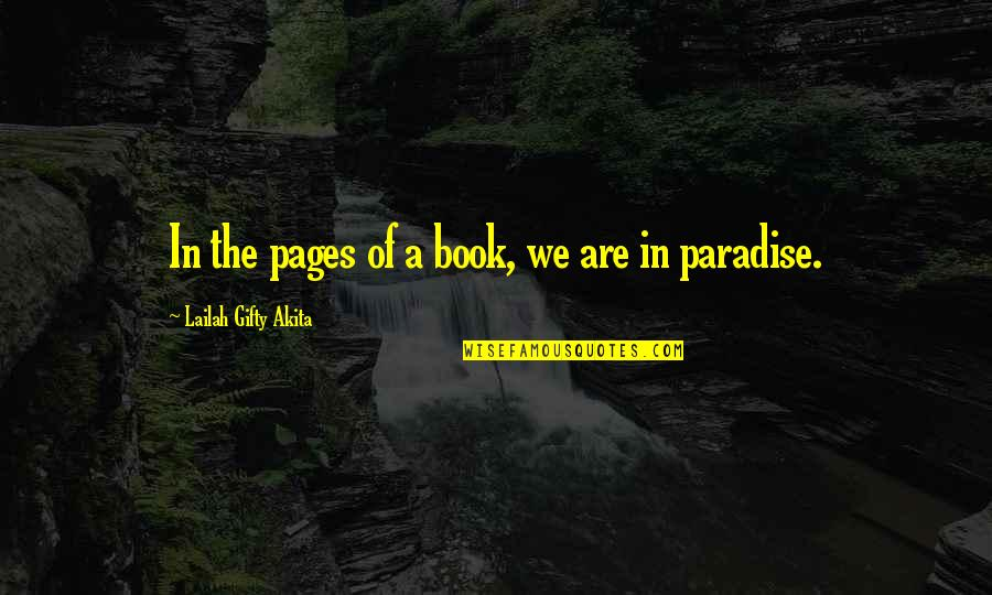 Reading Book Quotes By Lailah Gifty Akita: In the pages of a book, we are