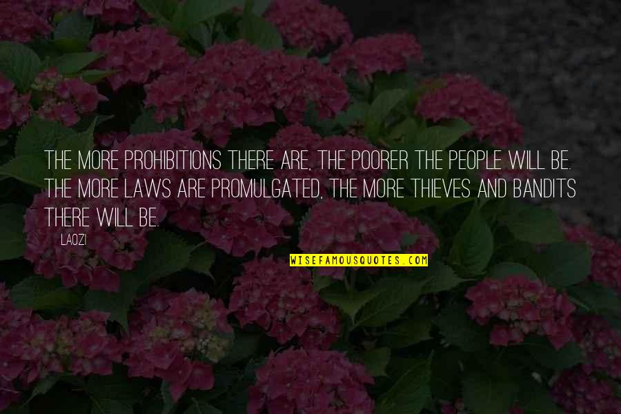 Reading By Famous Writers Quotes By Laozi: The more prohibitions there are, the poorer the