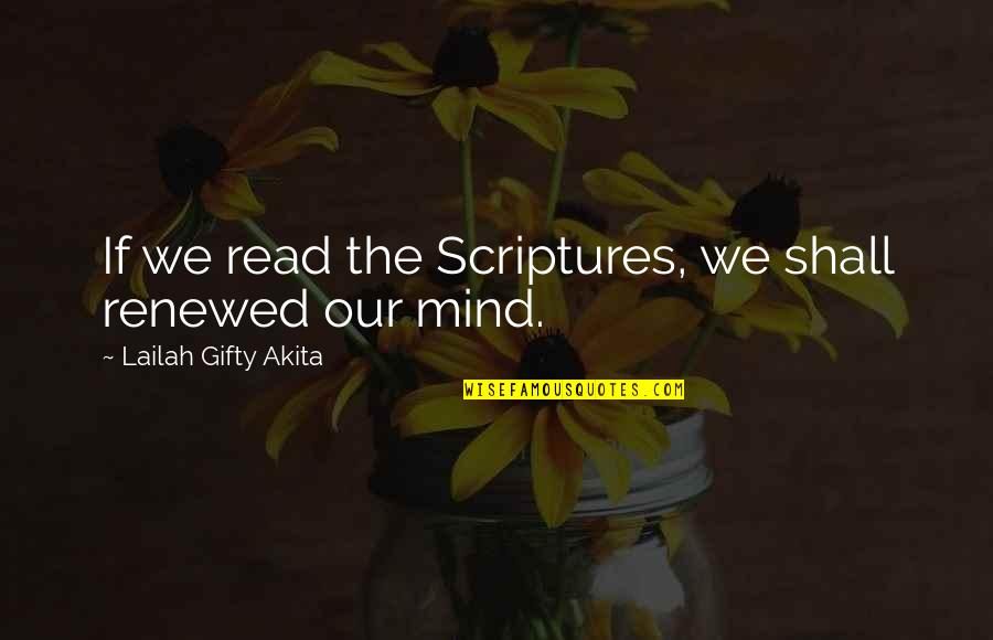 Reading The Scriptures Quotes By Lailah Gifty Akita: If we read the Scriptures, we shall renewed