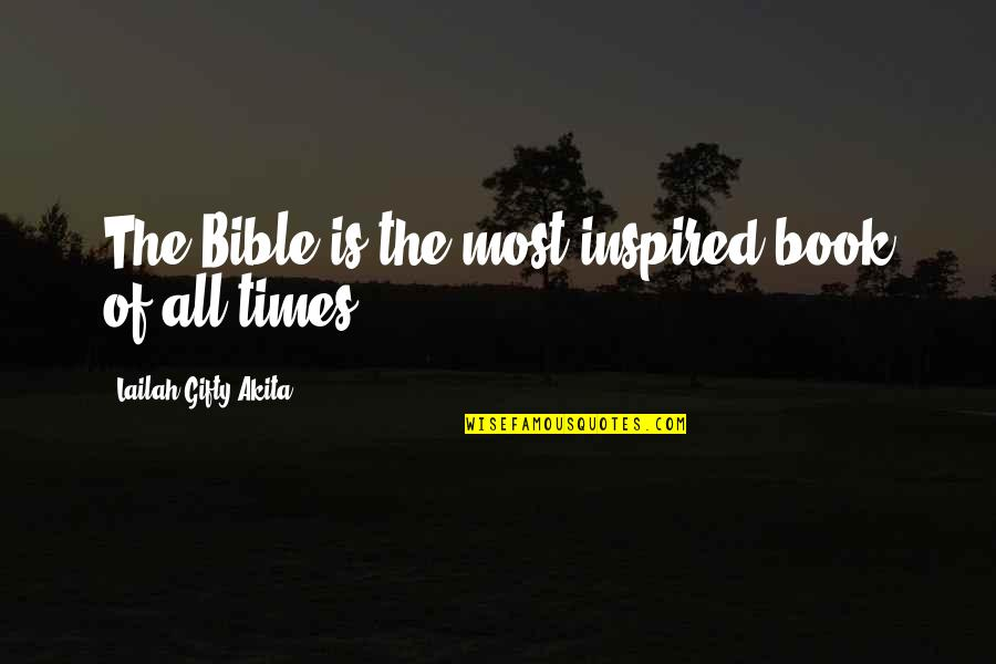 Reading The Scriptures Quotes By Lailah Gifty Akita: The Bible is the most inspired book of