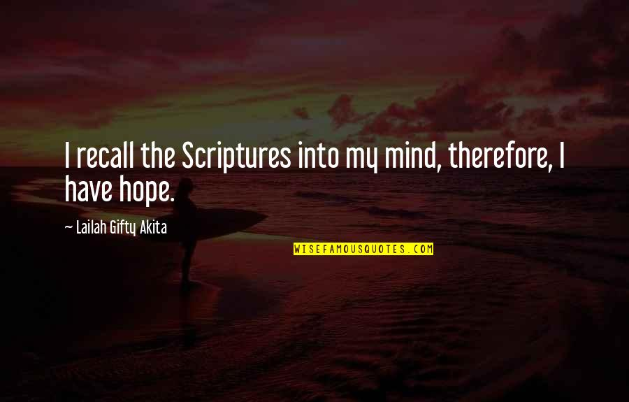 Reading The Scriptures Quotes By Lailah Gifty Akita: I recall the Scriptures into my mind, therefore,