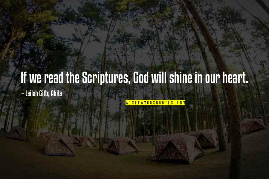Reading The Scriptures Quotes By Lailah Gifty Akita: If we read the Scriptures, God will shine
