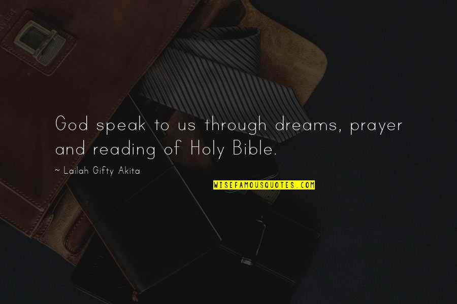 Reading The Scriptures Quotes By Lailah Gifty Akita: God speak to us through dreams, prayer and