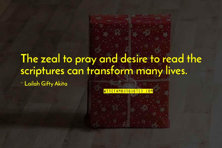 Reading The Scriptures Quotes By Lailah Gifty Akita: The zeal to pray and desire to read