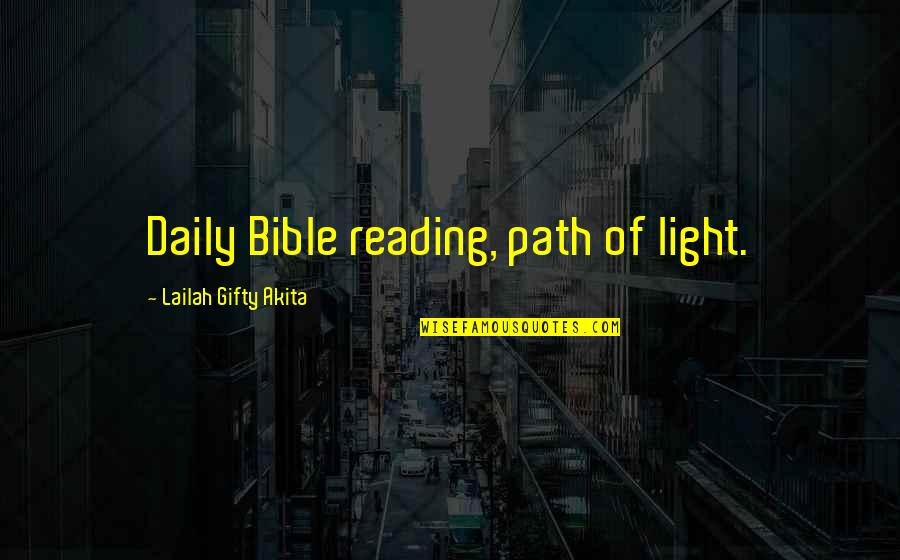 Reading The Scriptures Quotes By Lailah Gifty Akita: Daily Bible reading, path of light.