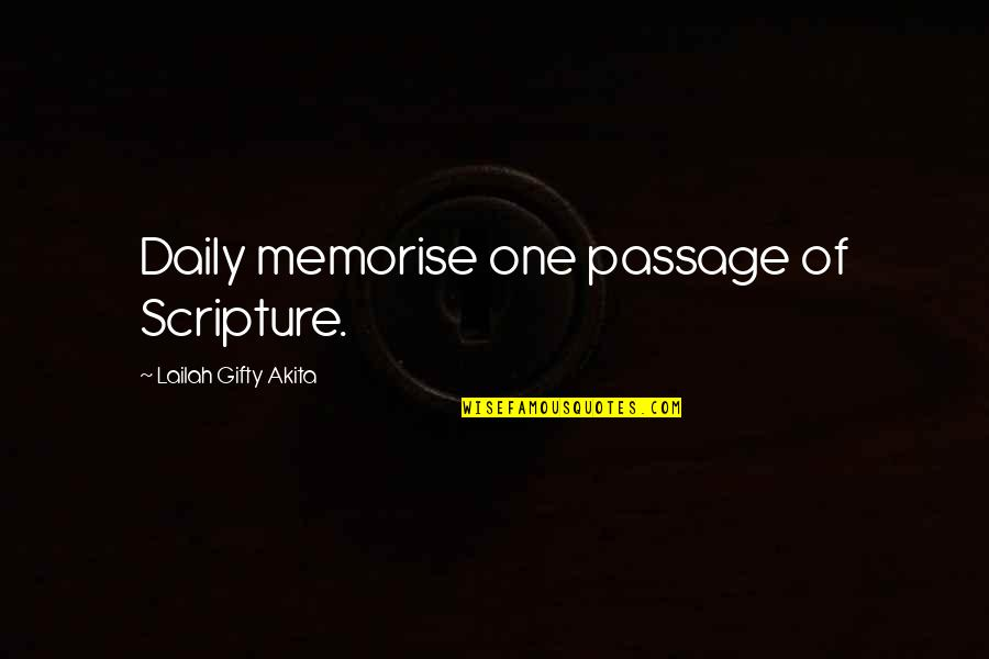 Reading The Scriptures Quotes By Lailah Gifty Akita: Daily memorise one passage of Scripture.