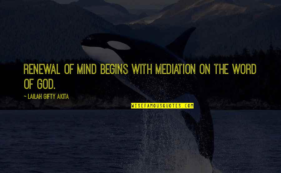 Reading The Word Of God Quotes By Lailah Gifty Akita: Renewal of mind begins with mediation on the
