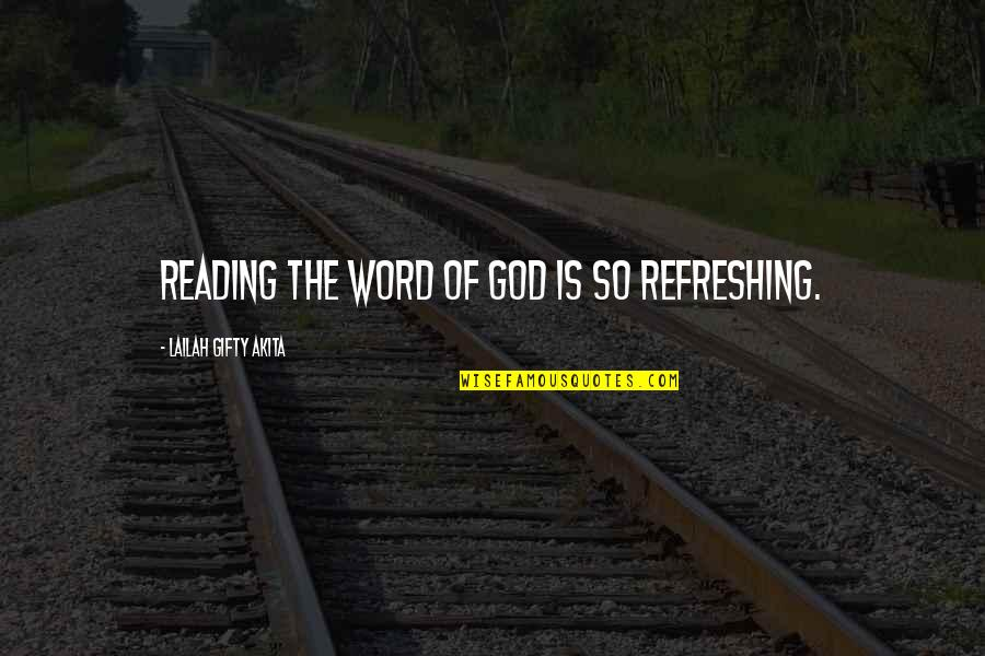 Reading The Word Of God Quotes By Lailah Gifty Akita: Reading the word of God is so refreshing.