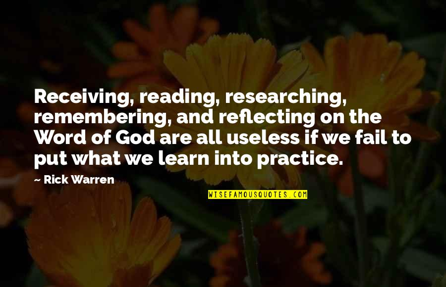 Reading The Word Of God Quotes By Rick Warren: Receiving, reading, researching, remembering, and reflecting on the