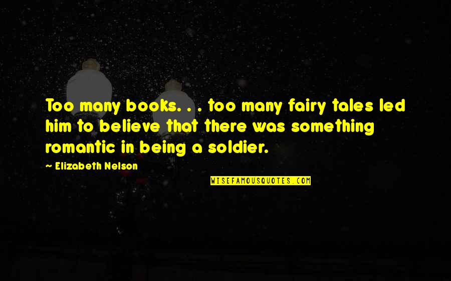 Reading Too Many Books Quotes By Elizabeth Nelson: Too many books. . . too many fairy