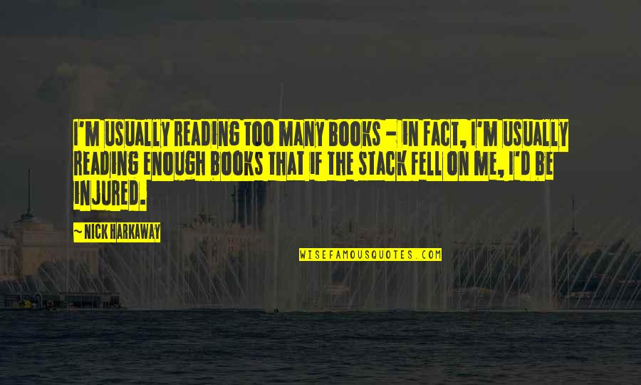 Reading Too Many Books Quotes By Nick Harkaway: I'm usually reading too many books - in