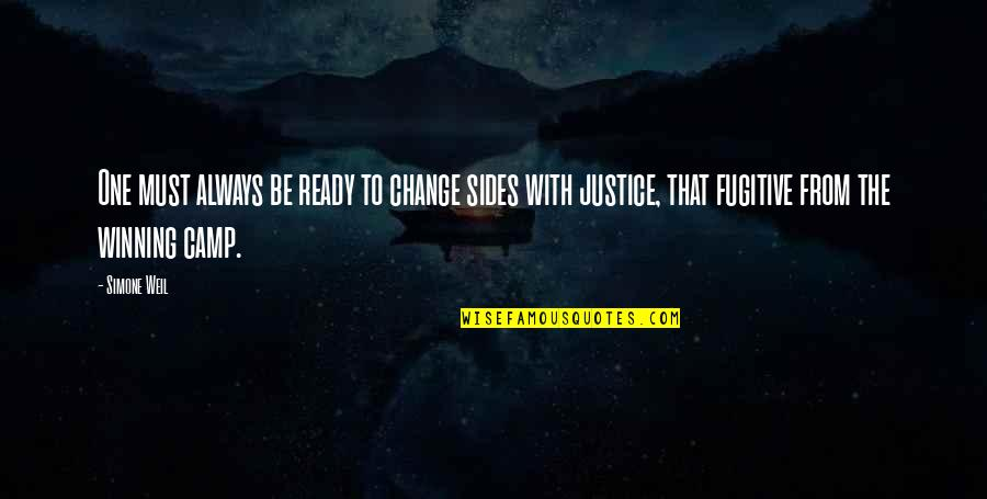 Ready For Change Quotes By Simone Weil: One must always be ready to change sides