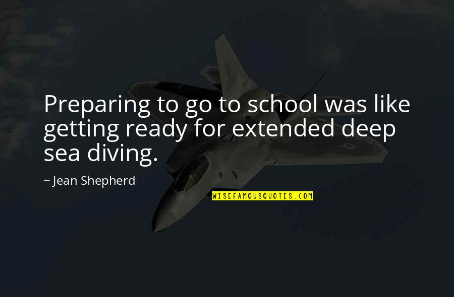 Ready Like Quotes By Jean Shepherd: Preparing to go to school was like getting