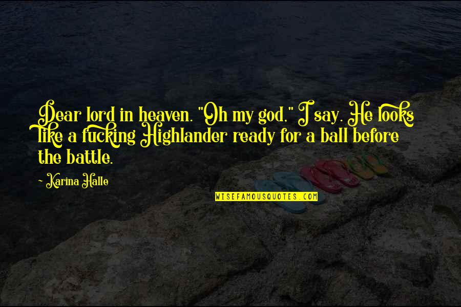 """Ready Like Quotes By Karina Halle: Dear lord in heaven. """"Oh my god,"""" I"""