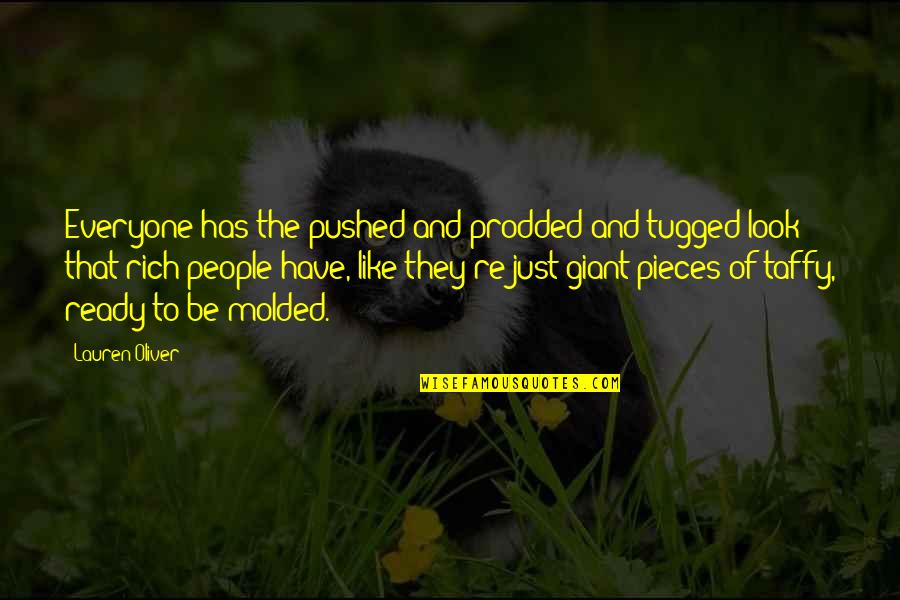 Ready Like Quotes By Lauren Oliver: Everyone has the pushed and prodded and tugged