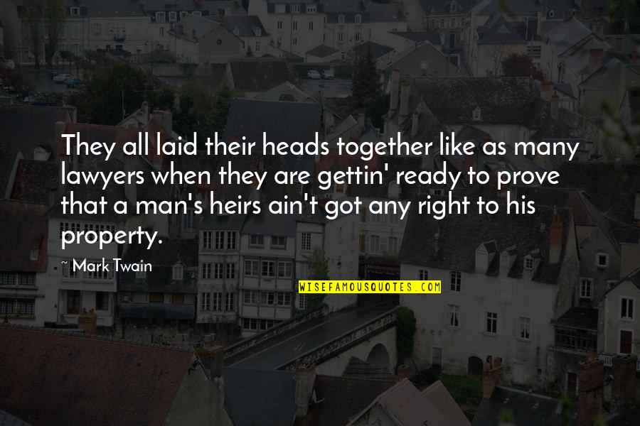 Ready Like Quotes By Mark Twain: They all laid their heads together like as