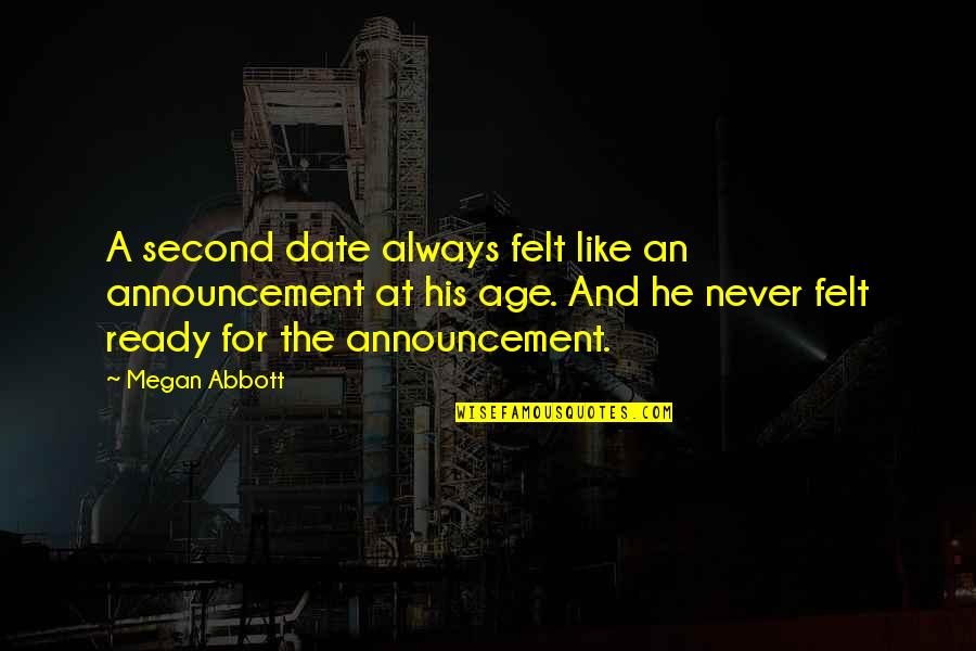 Ready Like Quotes By Megan Abbott: A second date always felt like an announcement