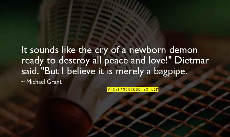 Ready Like Quotes By Michael Grant: It sounds like the cry of a newborn