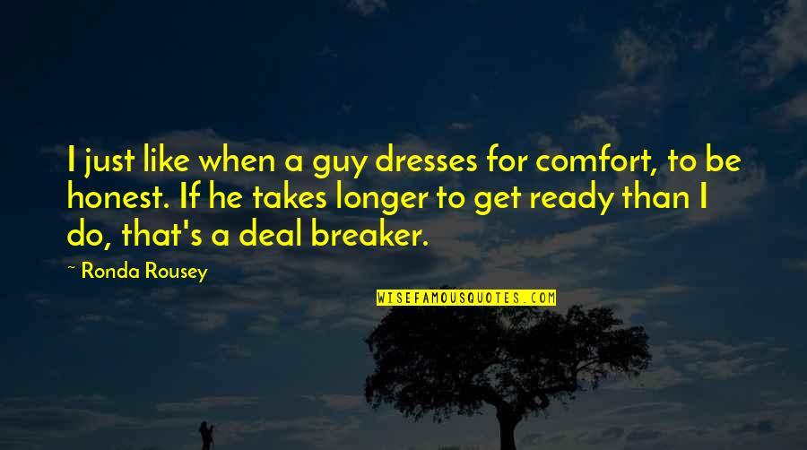 Ready Like Quotes By Ronda Rousey: I just like when a guy dresses for
