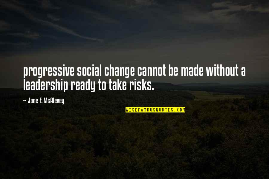 Ready To Change Quotes By Jane F. McAlevey: progressive social change cannot be made without a