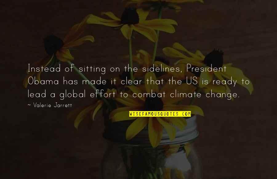 Ready To Change Quotes By Valerie Jarrett: Instead of sitting on the sidelines, President Obama