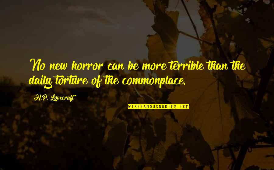 Real Estate Location Quotes By H.P. Lovecraft: No new horror can be more terrible than