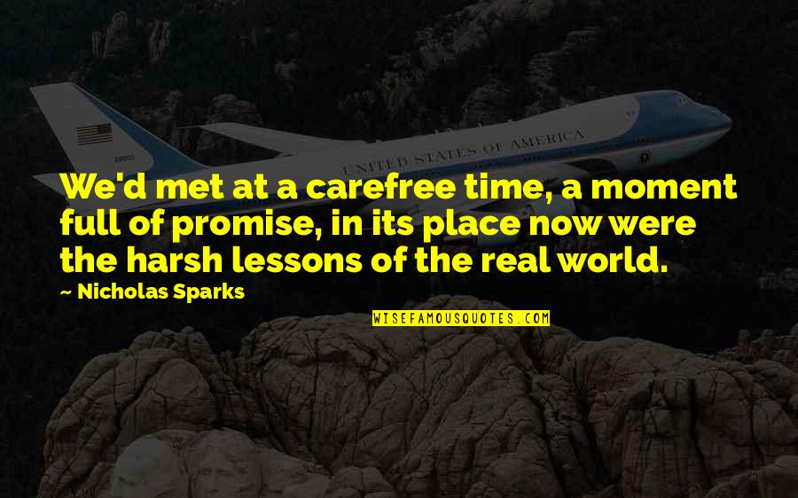 Real Love Quotes By Nicholas Sparks: We'd met at a carefree time, a moment