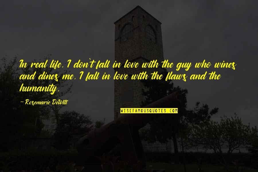 Real Love Quotes By Rosemarie DeWitt: In real life, I don't fall in love