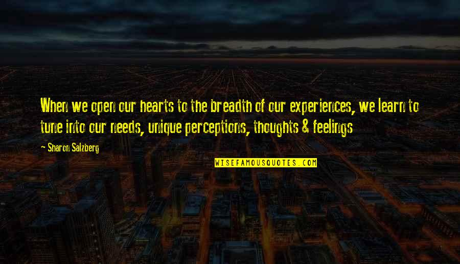 Real Love Quotes By Sharon Salzberg: When we open our hearts to the breadth