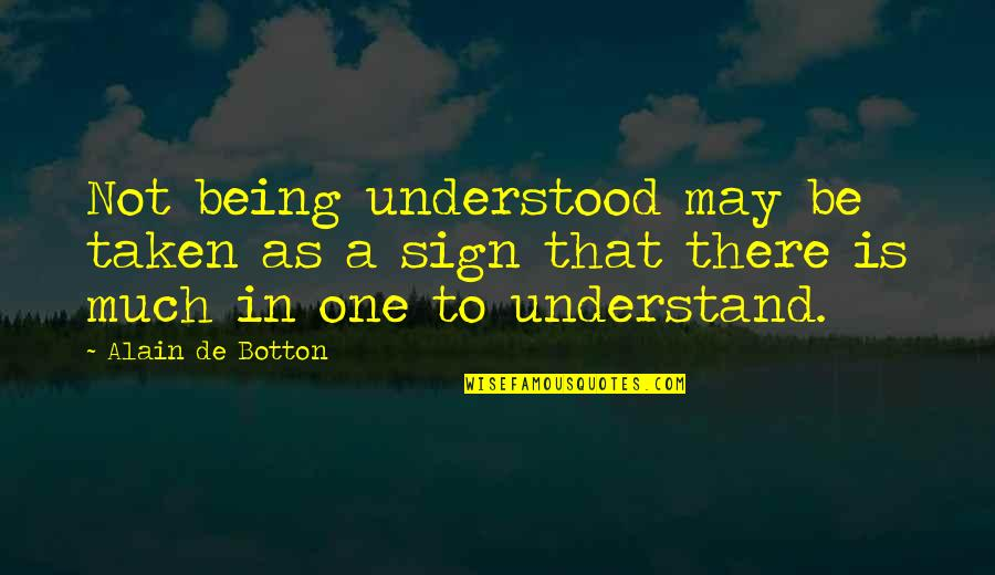 Real Time Forex Quotes By Alain De Botton: Not being understood may be taken as a