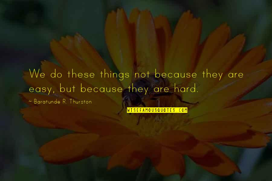Real Truth About Life Quotes By Baratunde R. Thurston: We do these things not because they are